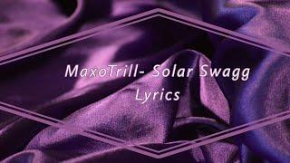 MaxoTrill- Solar Swagg Lyrics