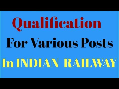 Qualification for Various Posts in Indian Railways.