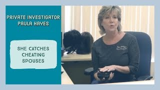 Catching a Cheating Spouse with Paula Hayes, Private Investigator