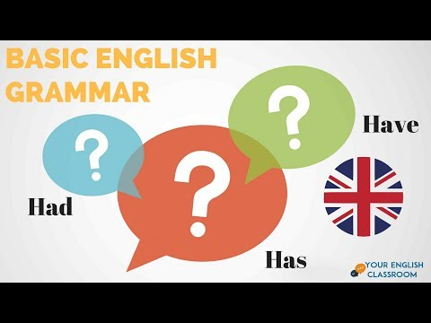How To Use Basic English Grammar - Have, Has, Had Use in English
