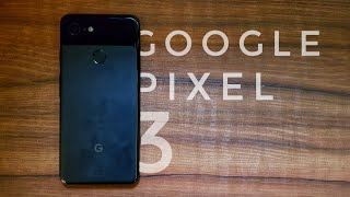 Google Pixel 3 Review. Still worth in 2019?