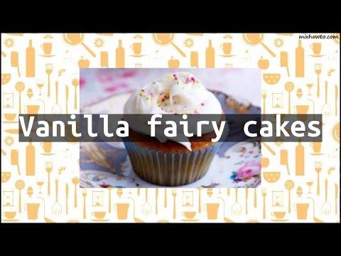 Recipe Vanilla fairy cakes
