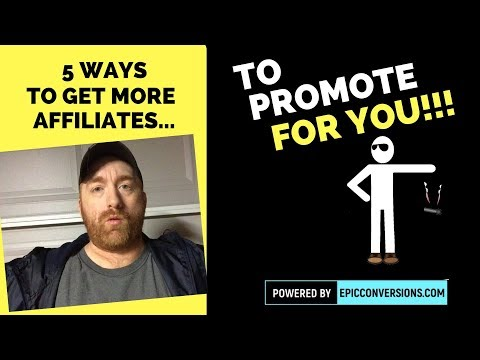 5 ways to get more affiliates to promote your stuff