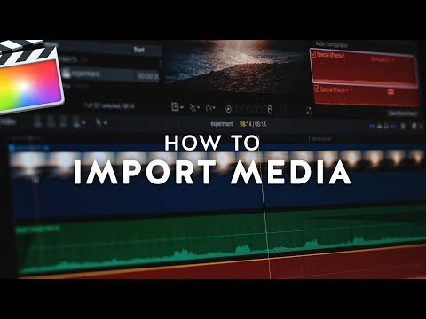 How to Import Media into Final Cut Pro X
