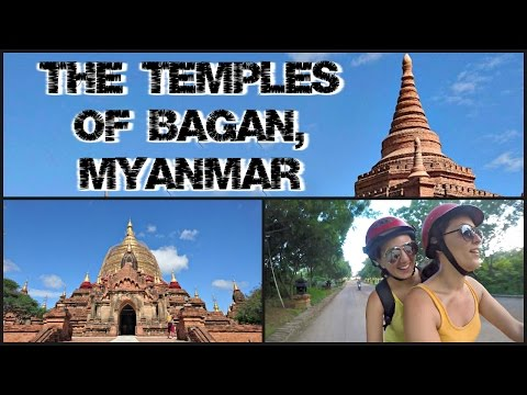 TRAVEL VLOG | THE TEMPLES OF BAGAN, MYANMAR - DAY 169