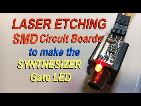 Laser Etching PCB SMD circuit board to make Synth Gate LED