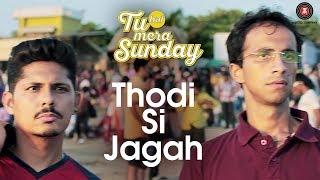 Thodi Si Jagah | Tu Hai Mera Sunday | Barun Sobti, Shahana Goswami & Vishal Malhotra | Arijit Singh