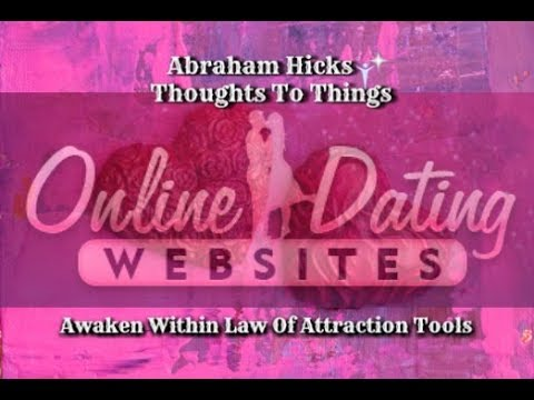 Abraham Hicks ♥ Dating websites ♥ Let your vortex be your dating service NO ADS
