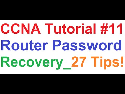 CCNA 11_Cisco Router Password Recovery,Password Hack or Reset_27 Topics Explained!