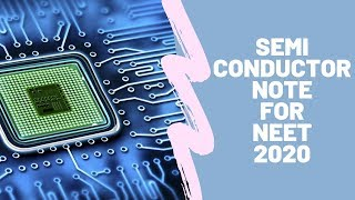 Semiconductor Handwritten Notes for NEET 2020 Highly Recommended