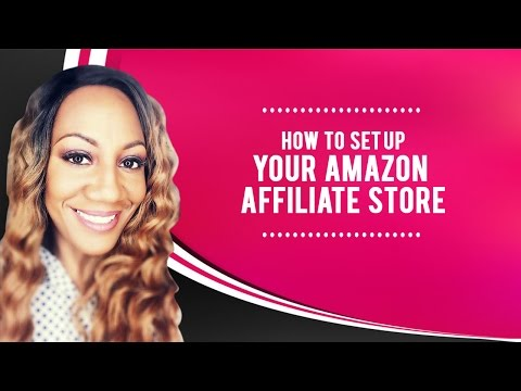 How To Set Up Your Amazon Affiliate Store