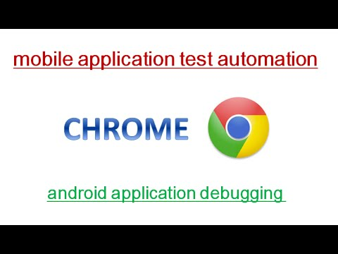 Android Mobile Apps – Inspecting, Debugging and Analyzing With Chrome (32+) – Mobile Automation