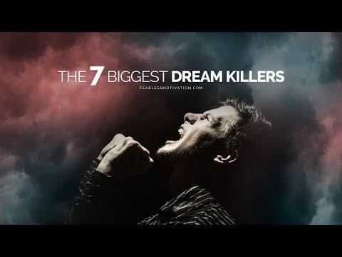 The 7 Biggest Dream Killers!