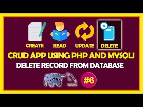 #06 CRUD App Using PHP & Mysqli   Delete Record From Database