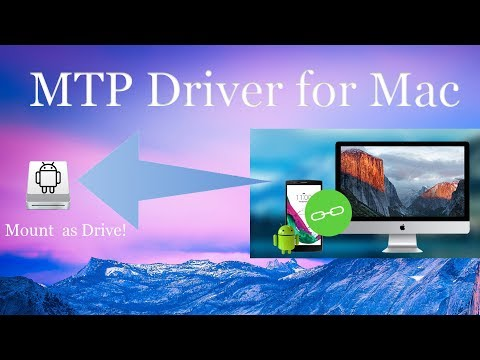 How to mount MTP device as drive - MTP Driver for Mac - Connect Android Phone to Mac