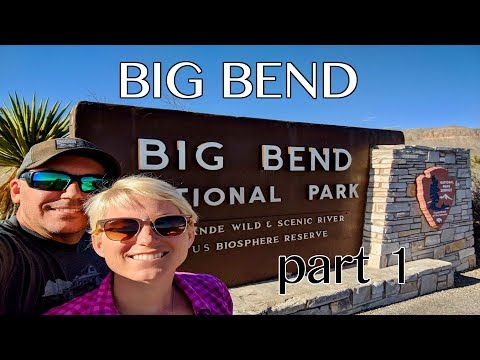 We're starting our Big Bend National Park Adventure! - Full Time RV Living