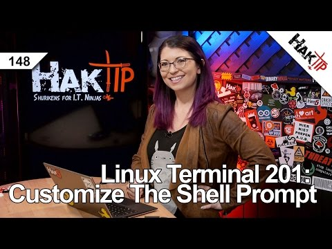 Linux Terminal 201: Customize The Shell Prompt - HakTip 148