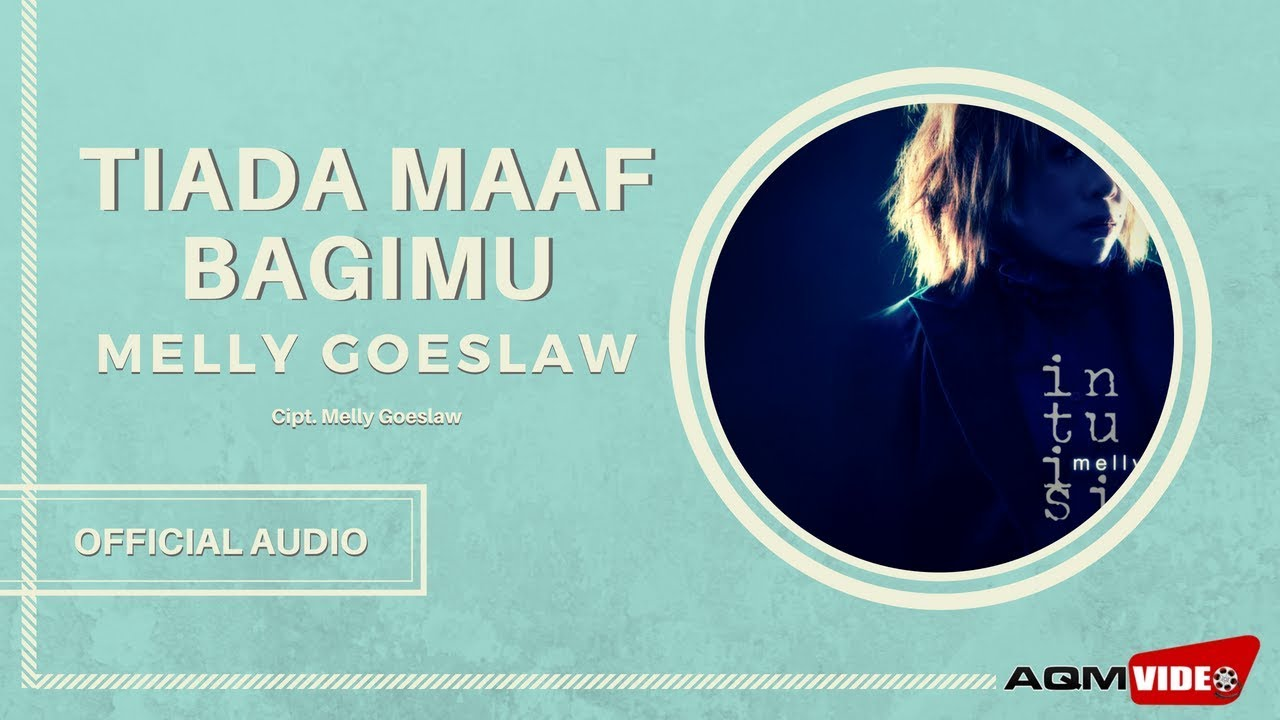 Melly Goeslaw - Tiada Maaf Bagimu