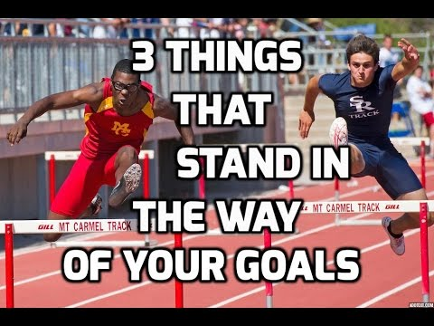 3 Things That Stand in the Way of Your Goals