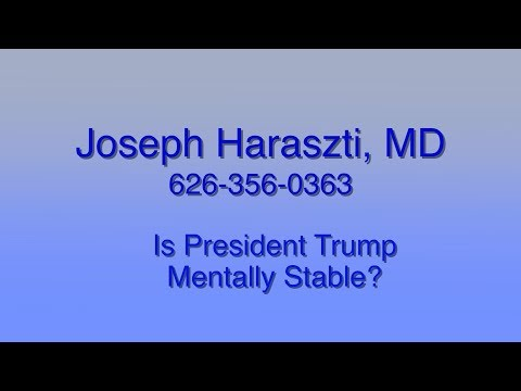 Is President Trump Mentally Stable?