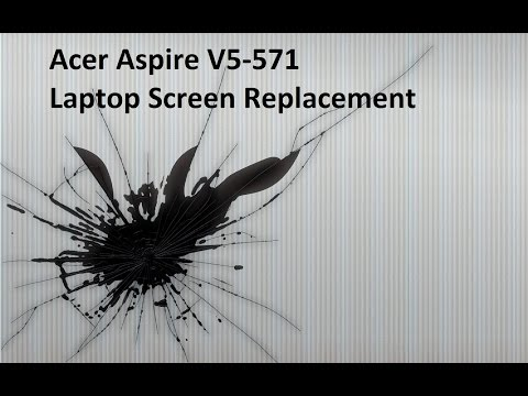 Laptop screen replacement / How to replace laptop screen Acer Aspire V5-571