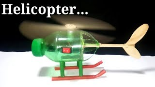 How to Make a Helicopter using Plastic Bottle at Home