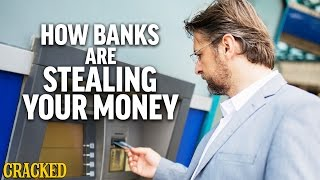 How Banks Are Stealing Your Money