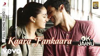 Kaara Fankaara Ok Jaanu Aditya Shraddha Ar Rahman