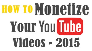 How To Monetize your videos on YouTube and Earn Money 2015 - Simplified by Sriram