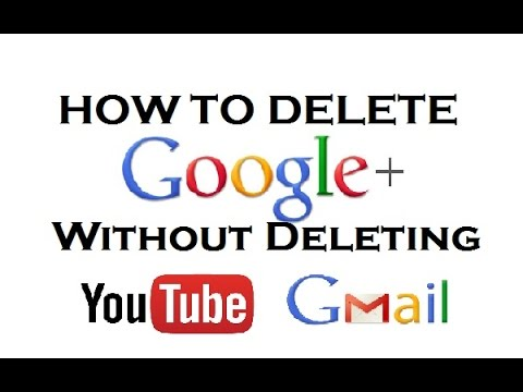 How to Delete Google Plus Account Without Deleting YouTube or Gmail Feb 2015