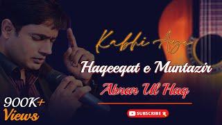 Abrar Ul Haq - Kabhi Aye Haqeeqat-e-Muntazir