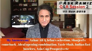 Q & A Session 2 | Ask Ramiz | 11-Sep-2018 | Ramiz Speaks