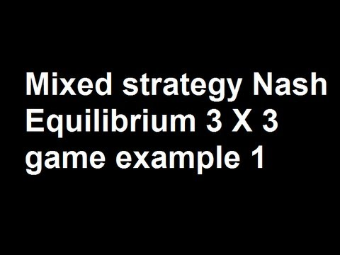 Mixed strategy Nash Equilibrium 3 X 3 game example 1