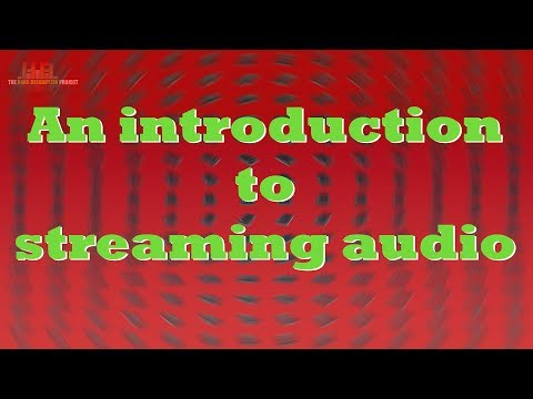 An introduction to streaming audio
