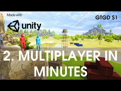 [Sample] Video 2 Multiplayer In Minutes - GTGD S1 Unity 2017 Multiplayer