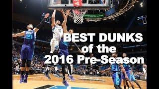 BEST Dunks of the 2016 NBA Pre-Season!