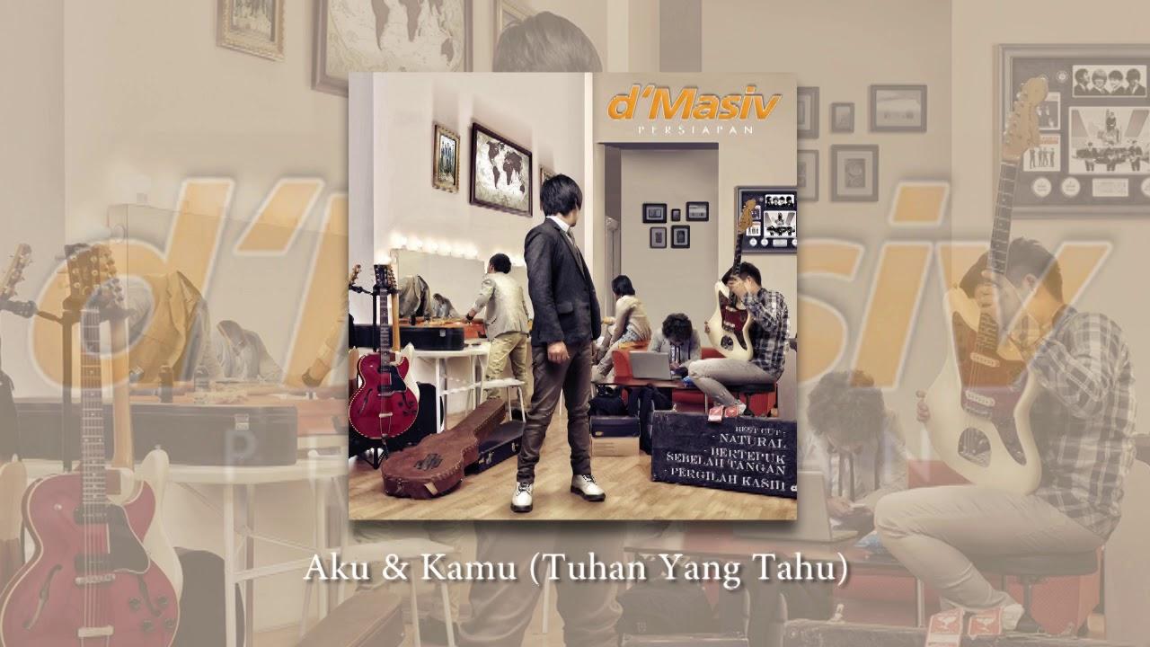 Download D'MASIV - Aku & Kamu (Tuhan Yang Tahu) MP3 Gratis