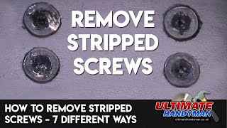 How to remove stripped screws – 7 different ways