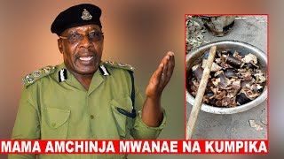 TUKIO la Mama ALIYEMCHINJA Mwanae na KUMPIKA, Ndugu WASIMULIA