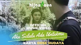 Hijau Daun - Aku Selalu Ada Untukmu (Official Video Music)