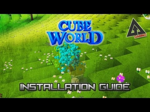 Cube World Tutorial Part 1: Installation Guide
