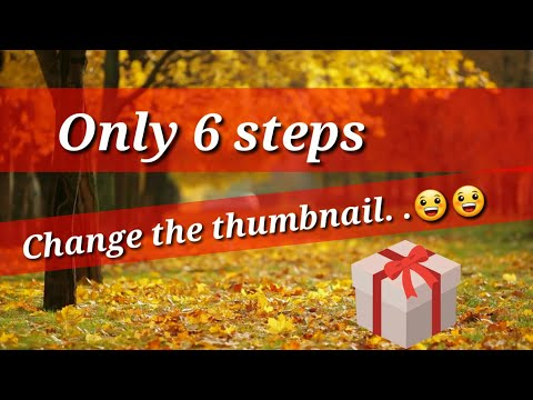 how to change the thumbnail in youtube video. change front photo of video // latest update 2018