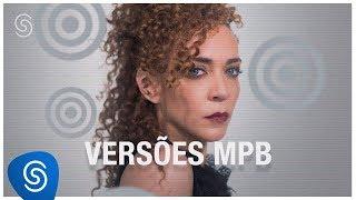 Versões MPB - Os Melhores Clipes 2018