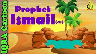 Ismail (AS) | Prophet story | Ishmael | Islamic Cartoon | Islamic Kids Videos | Story for Children