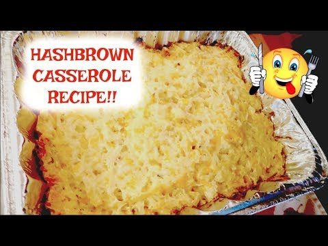 EASY HASHBROWN CASSEROLE RECIPE!!