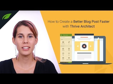 How to Write Better Blog Posts Faster With Thrive Architect