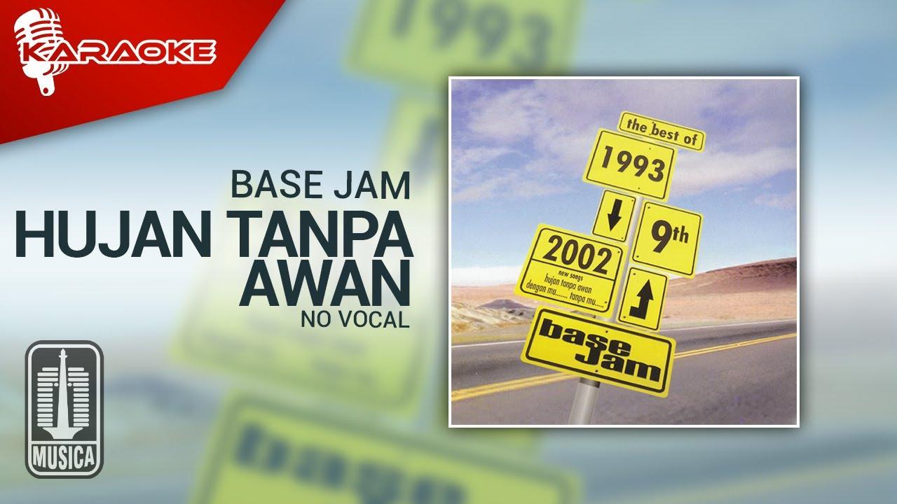 Download Base Jam - Hujan Tanpa Awan (Official Karaoke Video)   No Vocal MP3 Gratis