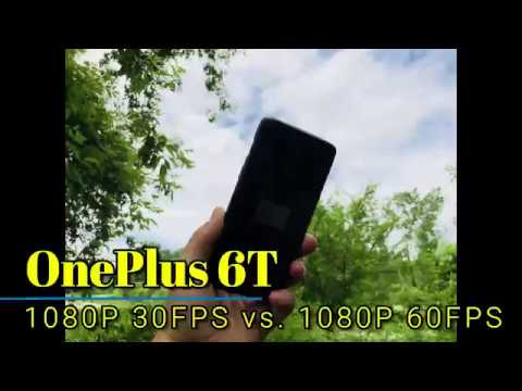 OnePlus 6: Video Stabilization - 1080P 30FPS vs.  1080P 60FPS