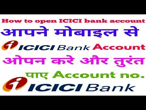 how to open ICICI bank account in mobile and onlien