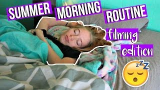 Summer Morning Routine: Filming Edition